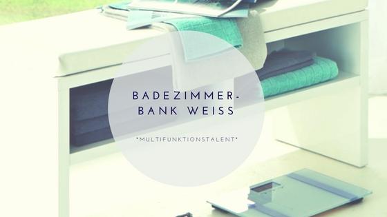 Badezimmerbank weiß – modern & günstig | Der Badmöbel Blog