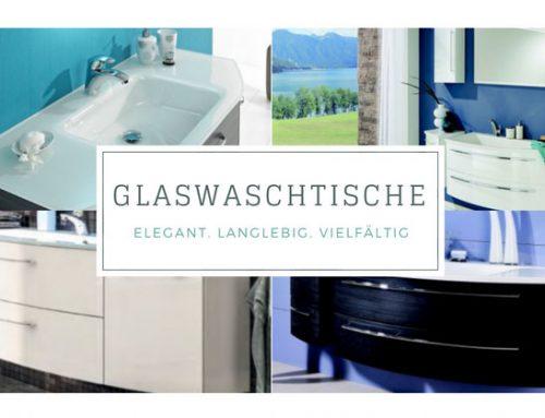 3 unschlagbare Glaswaschtisch Vorteile