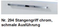 Nr. 294 Stangengriff chrom, schmale Ausführung